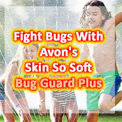 Fight bugs with Avon's Skin So Soft Bug Guard Plus