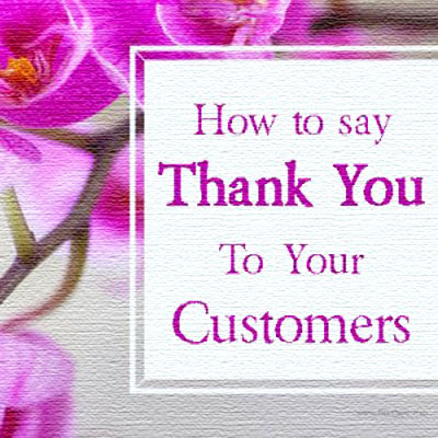 How to sayHow to say Thank You to your customers